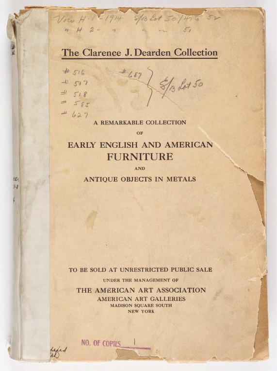 American Art Association - Illustrated catalogue of the remarkable collection of early English and American furniture and rare antique objects in various metals belonging to Mr. Clarence J. Dearden of this city, to which has been added the property of the estate of a prominent New England collector, now deceased, and which is to be old by order of executor [electronic resource] : the entire collection to be sold at unrestricted public sale on the dates herein stated