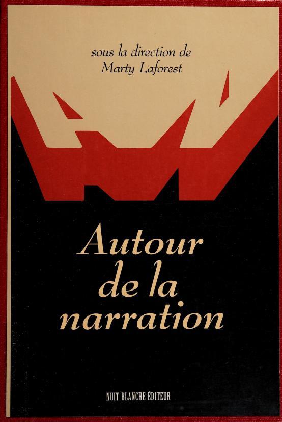 Autour de la narration by publié sous la direction de Marty Laforest.
