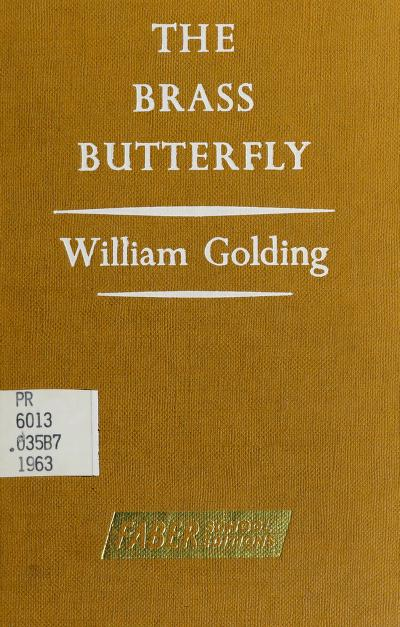 The brass butterfly by William Golding