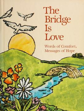 Cover of: The Bridge is love | selected by Dean Walley.
