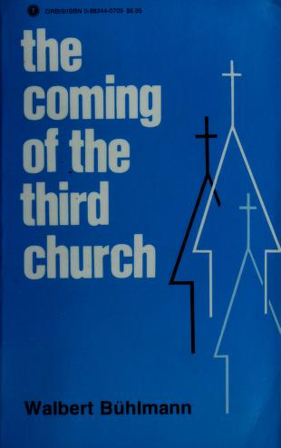 Cover of: The coming of the third church | Walbert Bühlmann