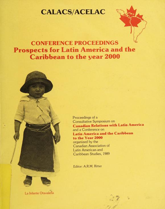 Prospects for Latin America and the Caribbean to the year 2000 by Consultative Symposium on Canadian Relations with Latin America (1989 Carleton University)