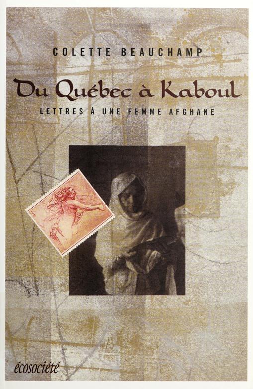 Du Québec à Kaboul by Colette Beauchamp