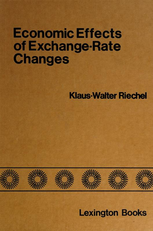Economic effects of exchange-rate changes by Klaus-Walter Riechel