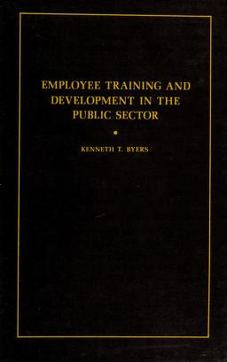 Cover of: Employee training and development in the public sector | edited by Kenneth T. Byers.