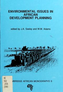 Cover of: Environmental issues in African development planning   edited by J.A. Seeley and W.M. Adams.