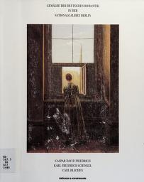 Cover of: Gemälde der deutschen Romantik in der Nationalgalerie Berlin, Staatliche Museen, Preussischer Kulturbesitz | Nationalgalerie (Germany : West)