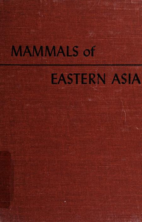Mammals of Eastern Asia by George Henry Hamilton Tate