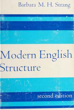 Cover of: Modern English structure | Barbara M. H. Strang