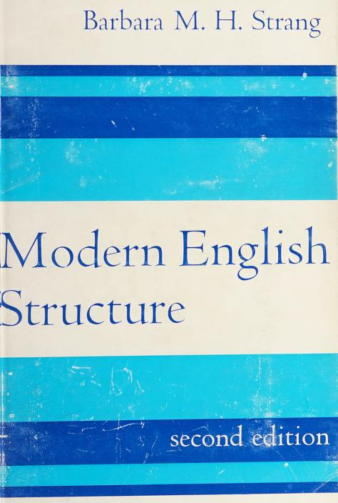 Modern English structure by Barbara M. H. Strang