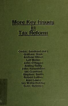 Cover of: More key issues in tax reform | Graham Stark ... [and others], ; Cedric Sandford (editor).