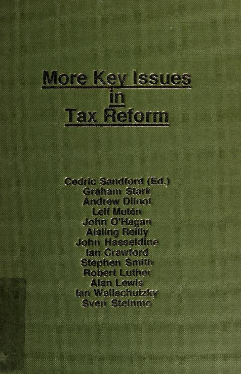 More key issues in tax reform by Graham Stark ... [and others], ; Cedric Sandford (editor).