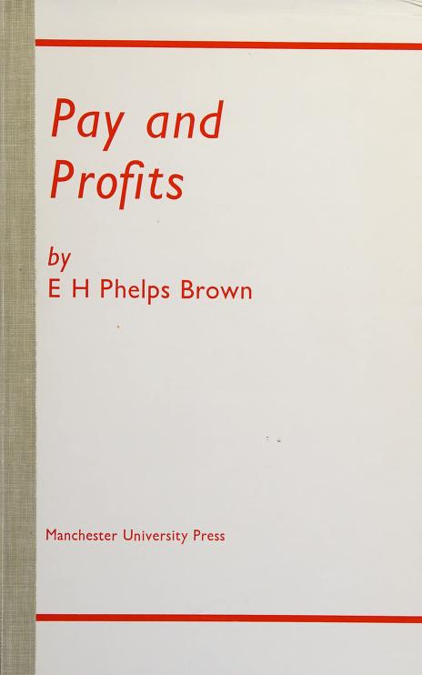Pay and profits by Henry Phelps Brown