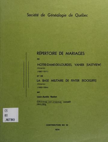 Cover of: Répertoire de mariages de Notre-Dame-de-Lourdes, Vanier (Eastview) (Ontario), 1887-1971 et de la base militaire de Finter (Rockliffe) (Ontario), 1950-1954   Léon Nadon