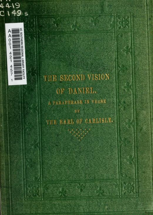The second vision of Daniel by George William Frederick Howard Earl of Carlisle