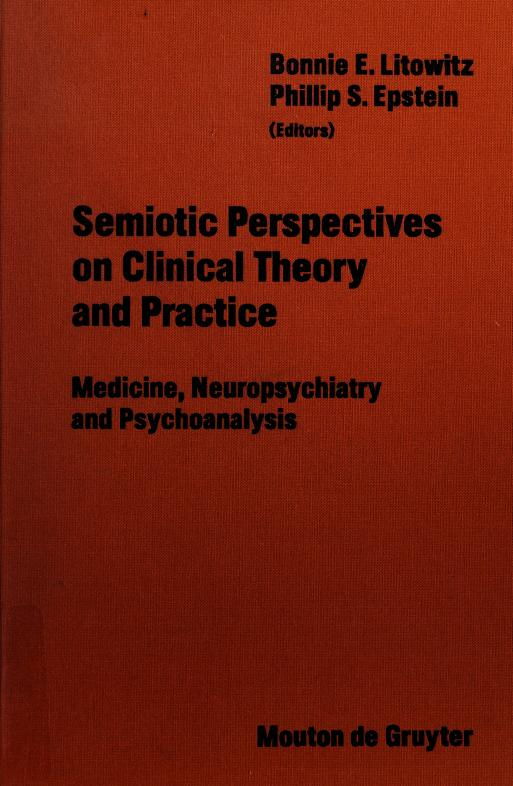 Semiotic perspectives on clinical theory and practice by edited by Bonnie E. Litowitz, Phillip S. Epstein.