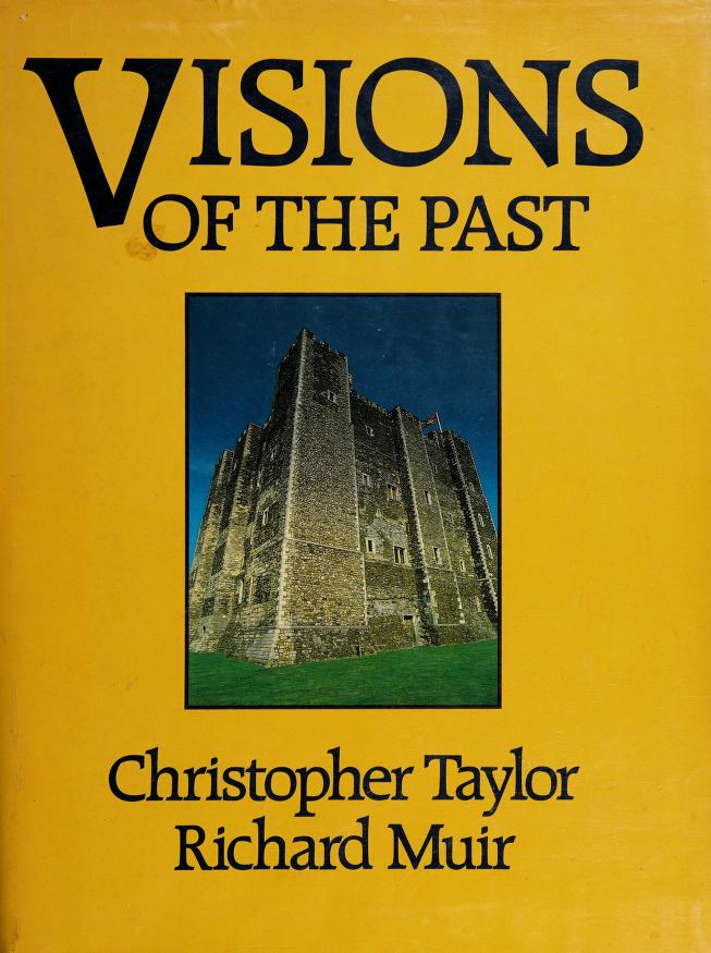 Visions of the past by Taylor, Christopher