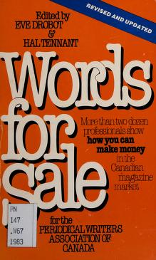 Cover of: Words for sale | [contributors, James Barber [et al.] ; edited by Eve Drobot & Hal Tennant for the Periodical Writers Association of Canada.