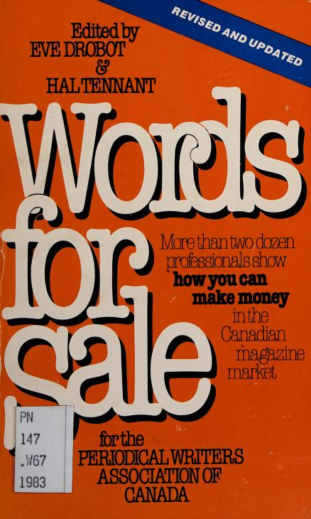 Words for sale by [contributors, James Barber [et al.] ; edited by Eve Drobot & Hal Tennant for the Periodical Writers Association of Canada.